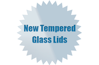 New Tempered Glass Lids